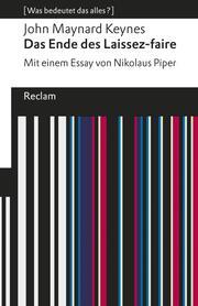 Das Ende des Laissez-faire. Mit einem Essay von Nikolaus Piper.