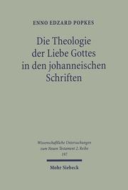 Die Theologie der Liebe Gottes in den johanneischen Schriften