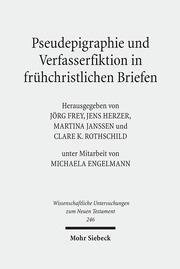 Pseudepigraphie und Verfasserfiktion in frühchristlichen Briefen