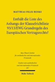 Enthält die Liste des Anhangs der Klauselrichtlinie 93/13/EWG Grundregeln des Europäischen Vertragsrechts?