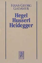 Hegel, Husserl, Heidegger