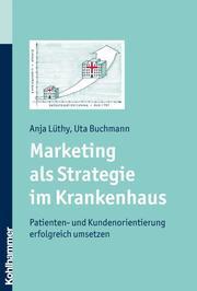 Marketing als Strategie im Krankenhaus