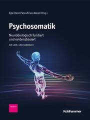 Psychosomatik - neurobiologisch fundiert und evidenzbasiert