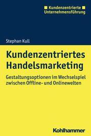 Kundenzentriertes Handelsmarketing