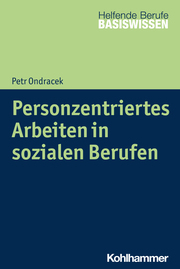 Personzentriertes Arbeiten in sozialen Berufen