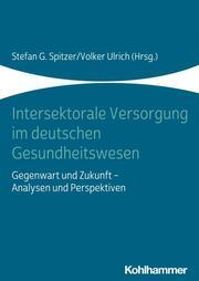 Intersektorale Versorgung im deutschen Gesundheitswesen