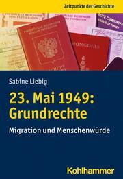 23. Mai 1949: Grundrechte