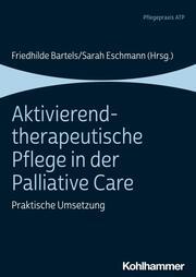 Aktivierend-therapeutische Pflege in der Palliative Care