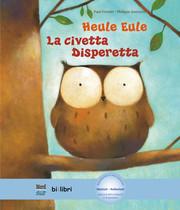 Heule Eule/La civetta Disperetta