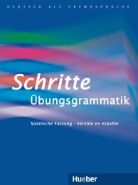 Schritte Übungsgrammatik - La gramática completa del A1 al B1