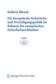 Die Europäische Sicherheits- und Verteidigungspolitik im Rahmen der europäischen Sicherheitsarchitektur
