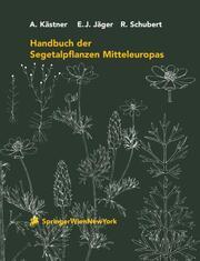 Handbuch der Segetalpflanzen Mitteleuropas