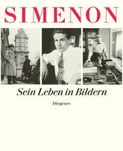 Georges Simenon - Sein Leben in Bildern