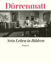 Friedrich Dürrenmatt - Sein Leben in Bildern