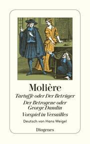 Tartuffe oder Der Betrüger / Der Betrogene oder George Dandin / Vorspiel in Ver
