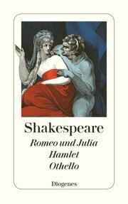 Romeo und Julia/Hamlet, Prinz von Dänemark/Othello, der Mohr von Venedig