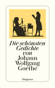 Die schönsten Gedichte von Johann Wolfgang Goethe