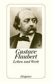 Gustave Flaubert - Leben und Werk