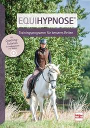 Equihypnose - Trainingsprogramm für besseres Reiten