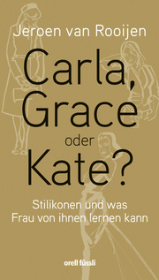 Carla, Grace oder Kate?
