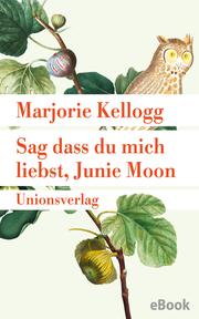 Sag dass du mich liebst, Junie Moon