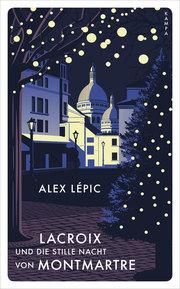Lacroix und die stille Nacht von Montmartre - Cover