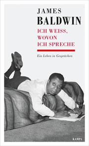 James Baldwin - Ich weiß, wovon ich spreche