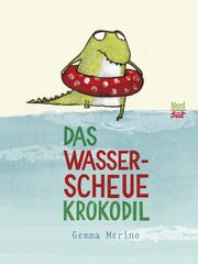 Das wasserscheue Krokodil - Cover