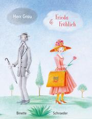 Herr Grau & Frieda Fröhlich