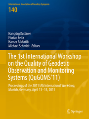 The 1st International Workshop on the Quality of Geodetic Observation and Monitoring Systems (QuGOMS'11)