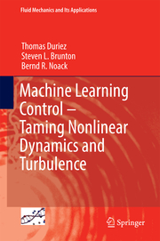 Machine Learning Control ¿ Taming Nonlinear Dynamics and Turbulence
