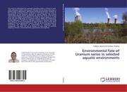 Environmental fate of Uranium series in selected aquatic environments
