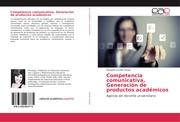 Competencia comunicativa, Generación de productos académicos