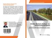 Kosten-Nutzen Analyse für Infrastrukturprojekte