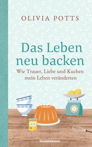 Das Leben neu backen - Cover