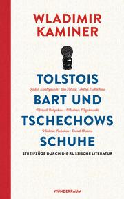 Tolstois Bart und Tschechows Schuhe