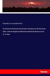 Der Hrotsuitha Gedicht über Gandersheims Gründung und die Taten Kaiser Oddo I. Nach der Ausgabe der Monumenta Germaniae übersetzt von Dr. Th. G. Pfund
