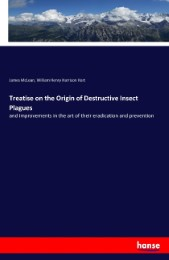 Treatise on the Origin of Destructive Insect Plagues