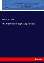 The British Isles Through an Opera Glass