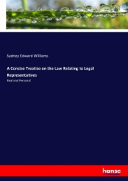 A Concise Treatise on the Law Relating to Legal Representatives