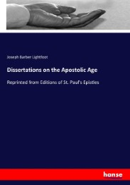 Dissertations on the Apostolic Age