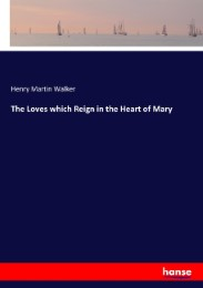 The Loves which Reign in the Heart of Mary