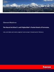 The Naval Architect's and Shipbuilder's Pocket-Book of Formulae,