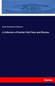 A Collection of Kachári Folk-Tales and Rhymes
