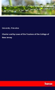 Charter and by-Laws of the Trustees of the College of New Jersey