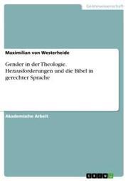 Gender in der Theologie. Herausforderungen und die Bibel in gerechter Sprache