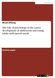 The role of psychology in the career development of adolescents and young adults with special needs