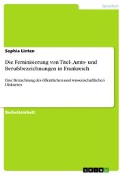 Die Feminisierung von Titel-, Amts- und Berufsbezeichnungen in Frankreich