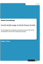 Social media usage in Swiss luxury hotels