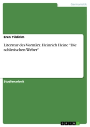 Literatur des Vormärz. Heinrich Heine 'Die schlesischen Weber'